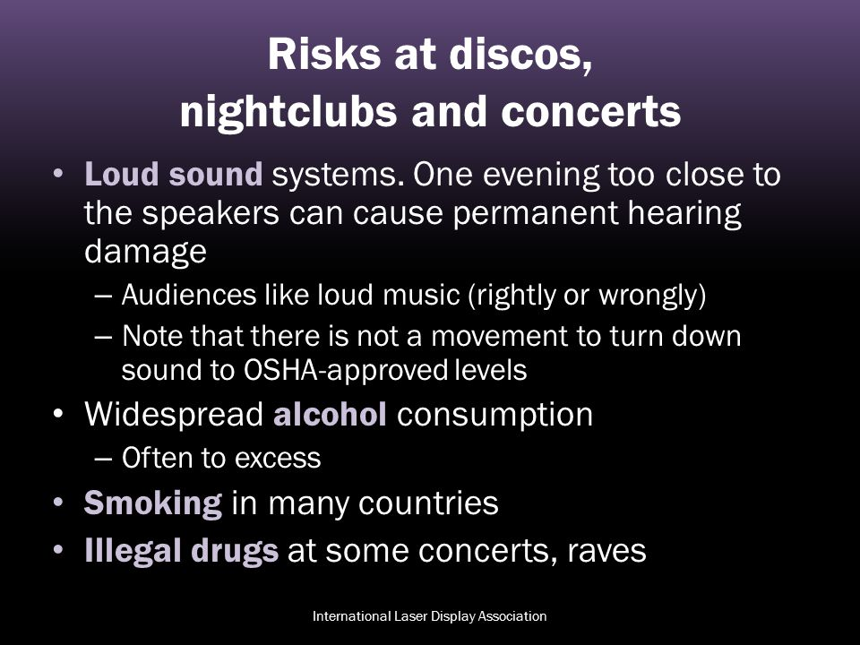 Risks at discos, nightclubs and concerts