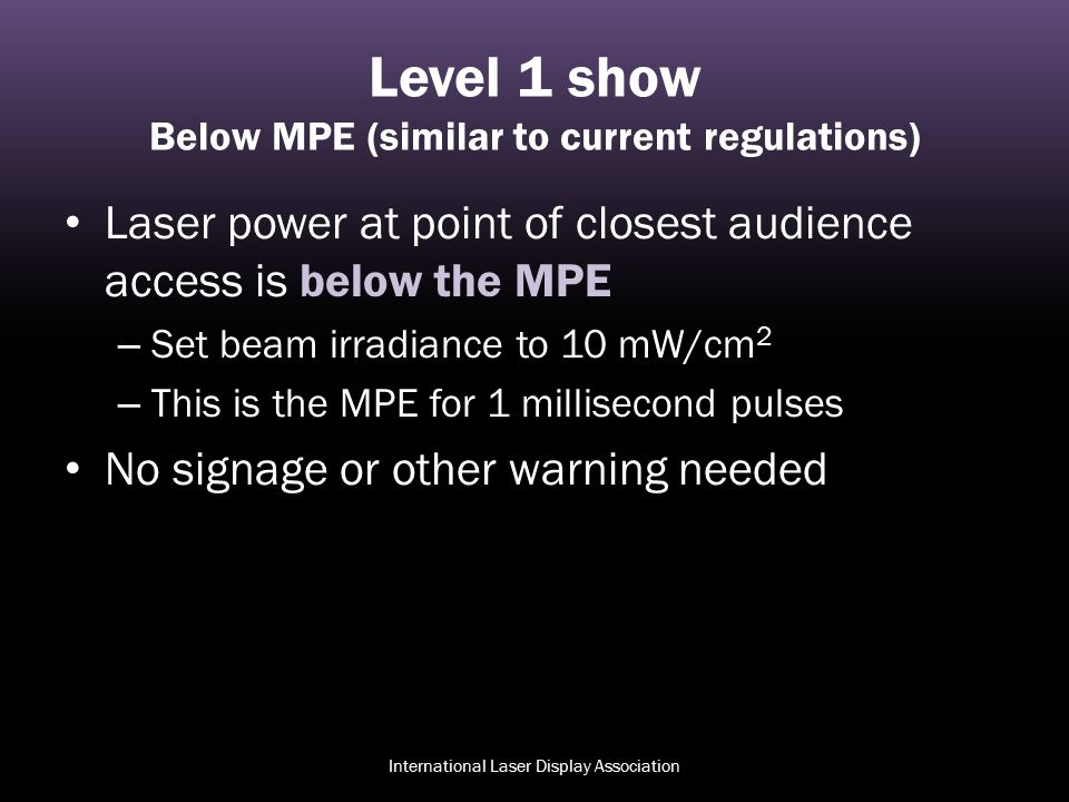 Level 1 show Below MPE (similar to current regulations)