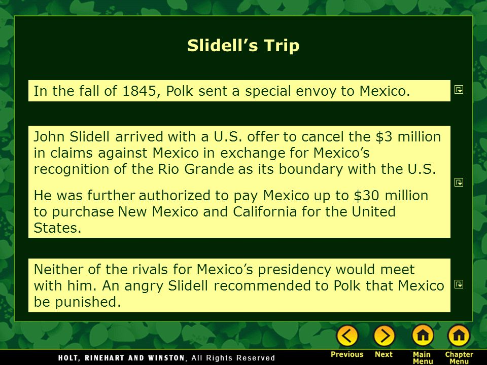 Slidell's Trip In the fall of 1845, Polk sent a special envoy to Mexico.