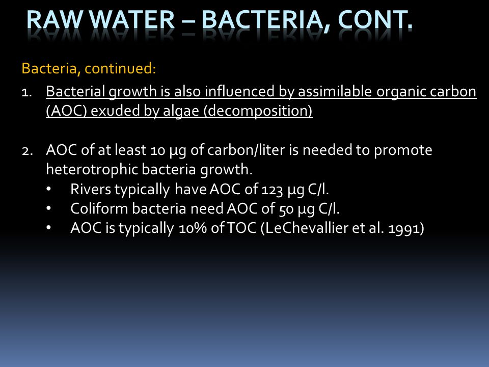 Raw Water – Bacteria, CONT.
