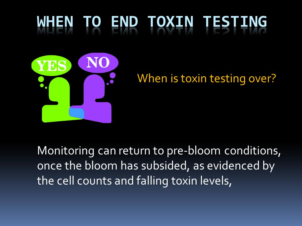 When to End Toxin Testing