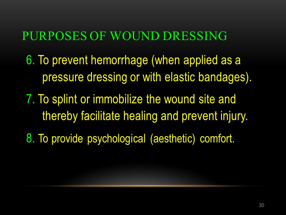 Purposes of wound dressing