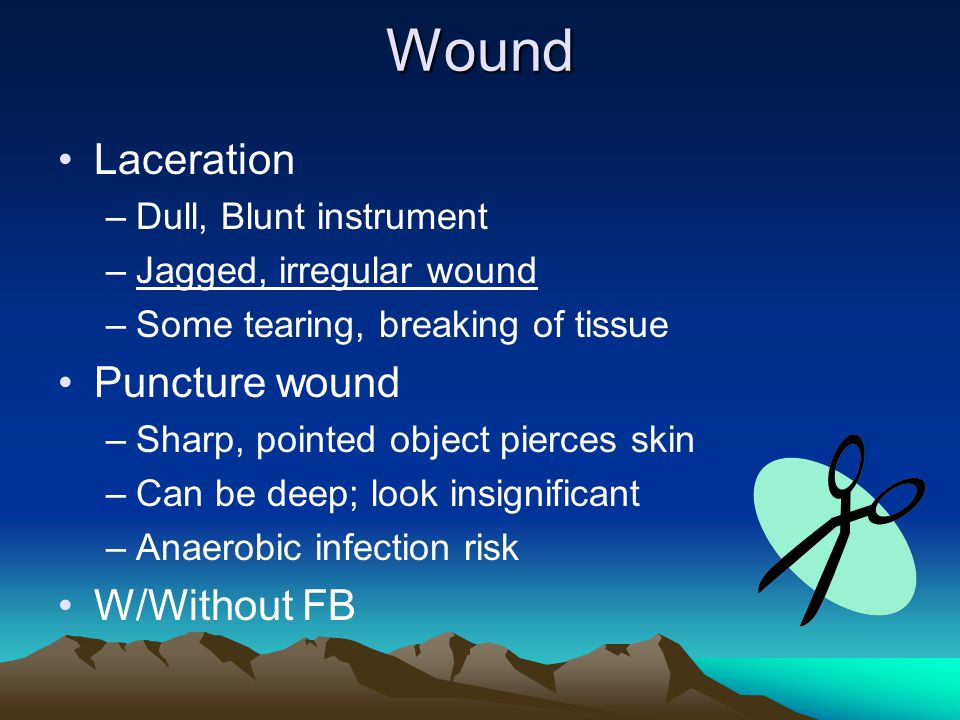 Wound Laceration Puncture wound W/Without FB Dull, Blunt instrument