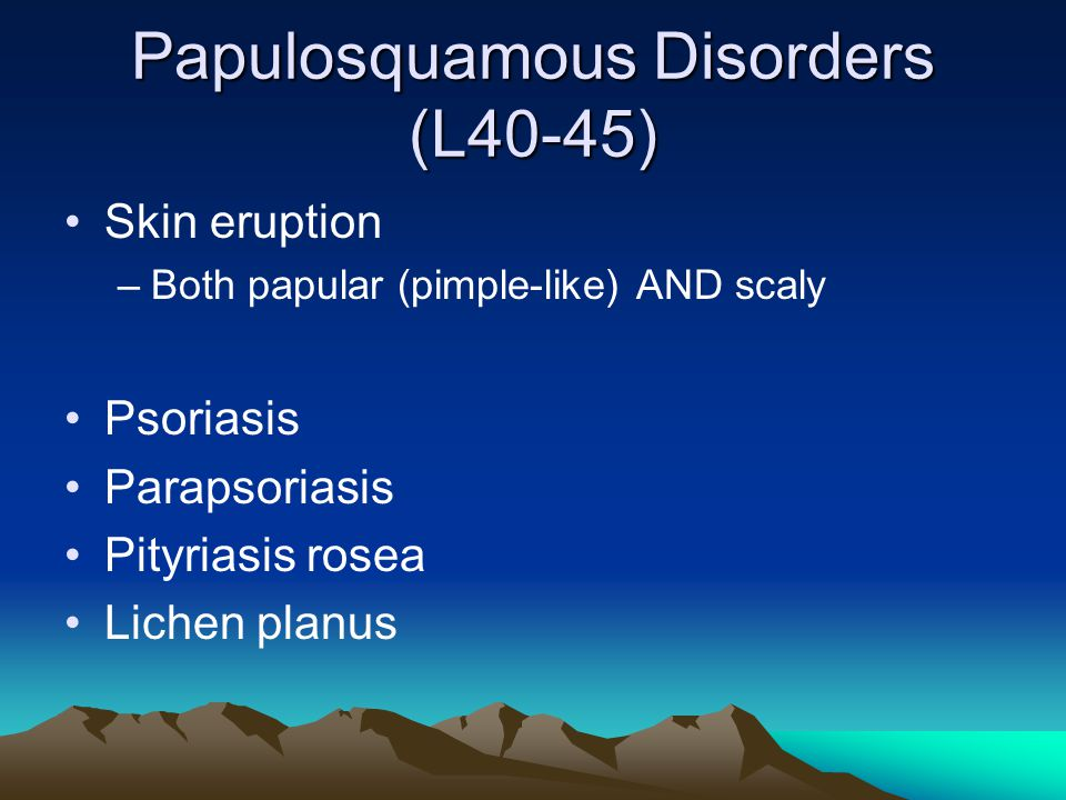 Papulosquamous Disorders (L40-45)