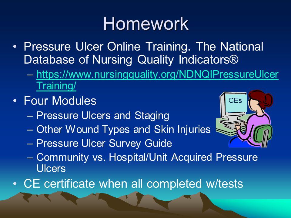 Homework Pressure Ulcer Online Training. The National Database of Nursing Quality Indicators®