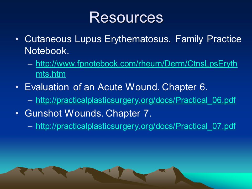 Resources Cutaneous Lupus Erythematosus. Family Practice Notebook.