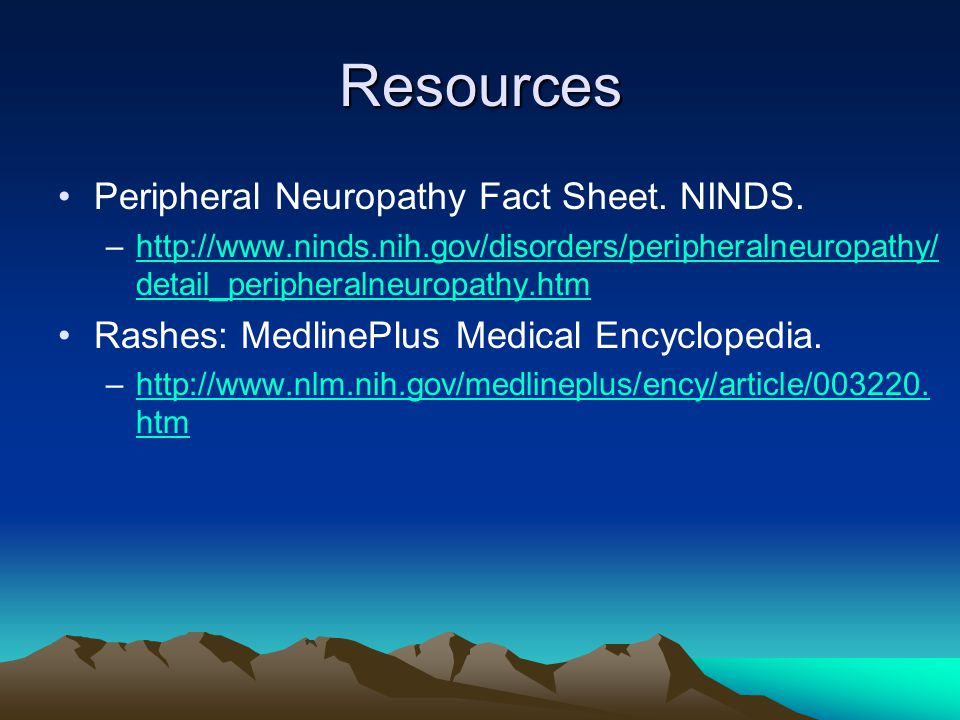Resources Peripheral Neuropathy Fact Sheet. NINDS.