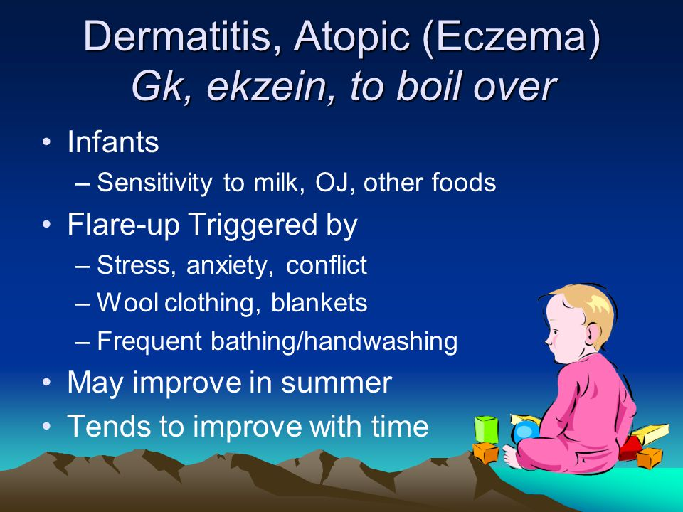 Dermatitis, Atopic (Eczema) Gk, ekzein, to boil over