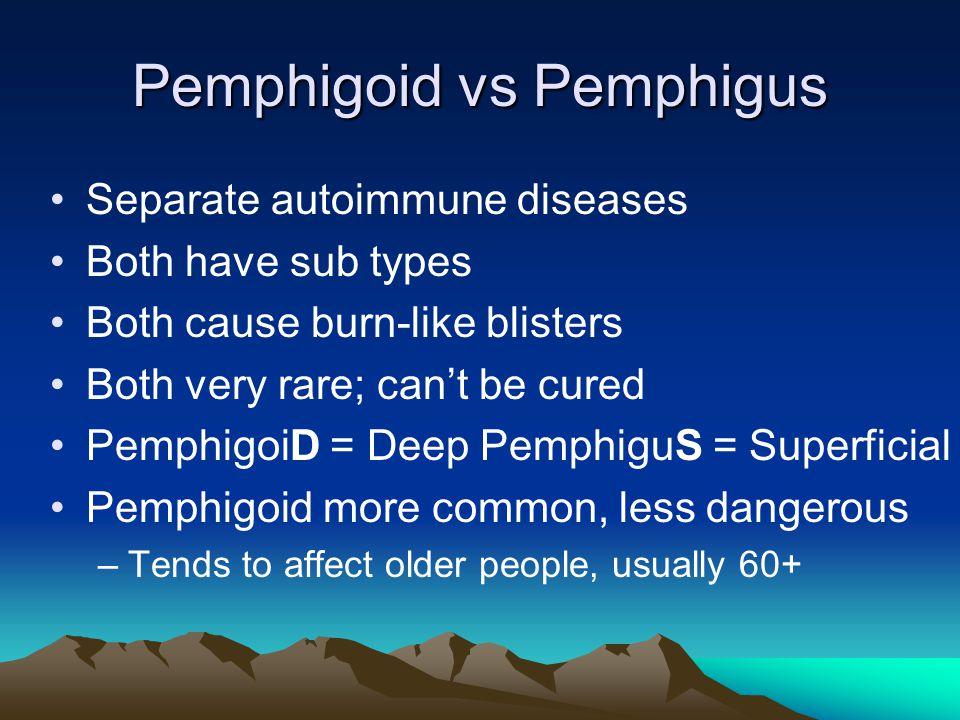 Pemphigoid vs Pemphigus
