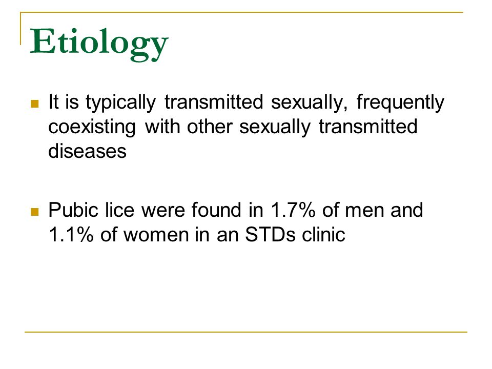 Etiology It is typically transmitted sexually, frequently coexisting with other sexually transmitted diseases.