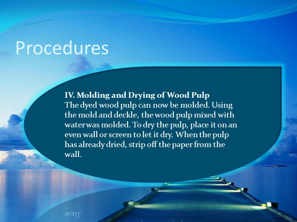 Procedures IV. Molding and Drying of Wood Pulp