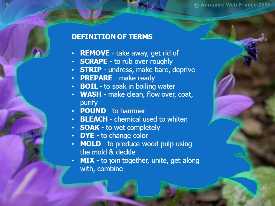 DEFINITION OF TERMS REMOVE - take away, get rid of. SCRAPE - to rub over roughly. STRIP - undress, make bare, deprive.