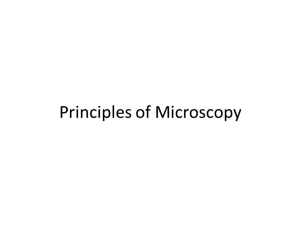 Principles of Microscopy