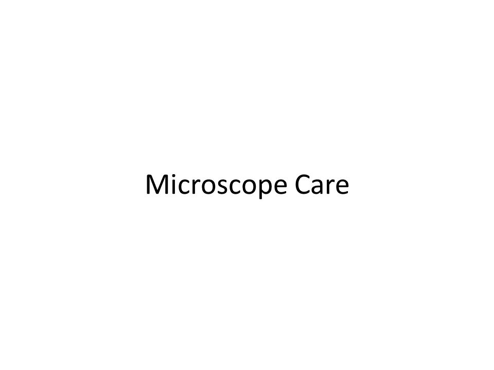 Microscope Care