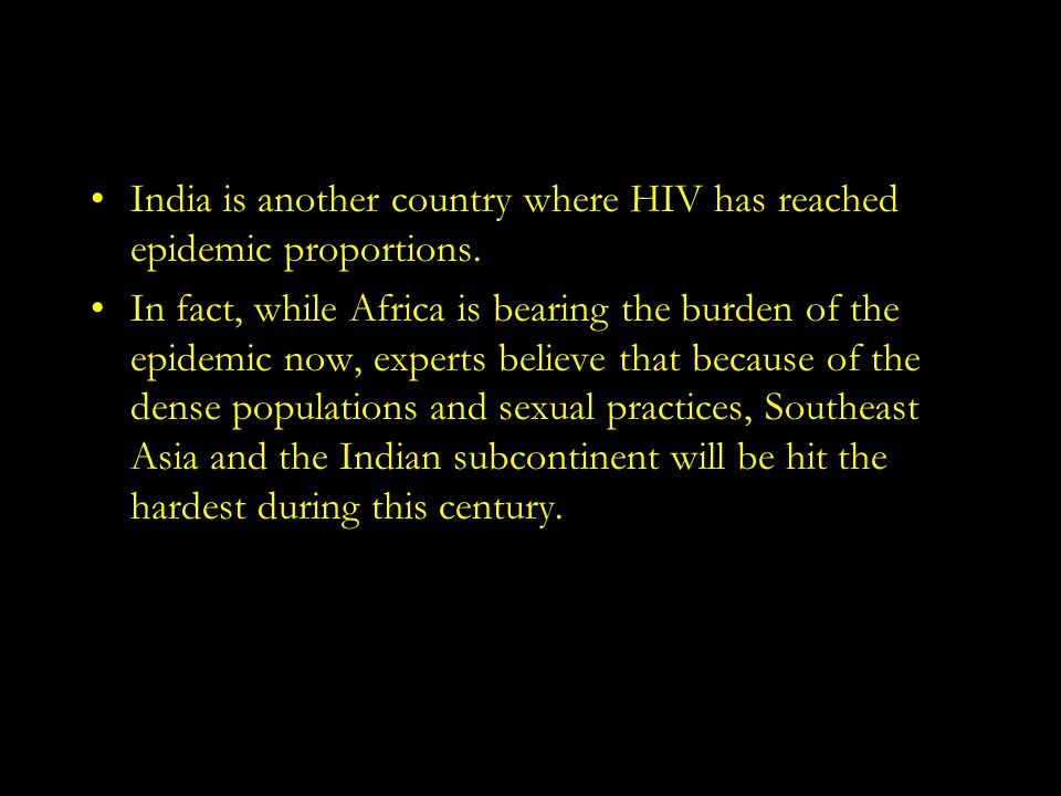 India is another country where HIV has reached epidemic proportions.