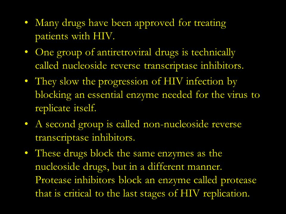 Many drugs have been approved for treating patients with HIV.