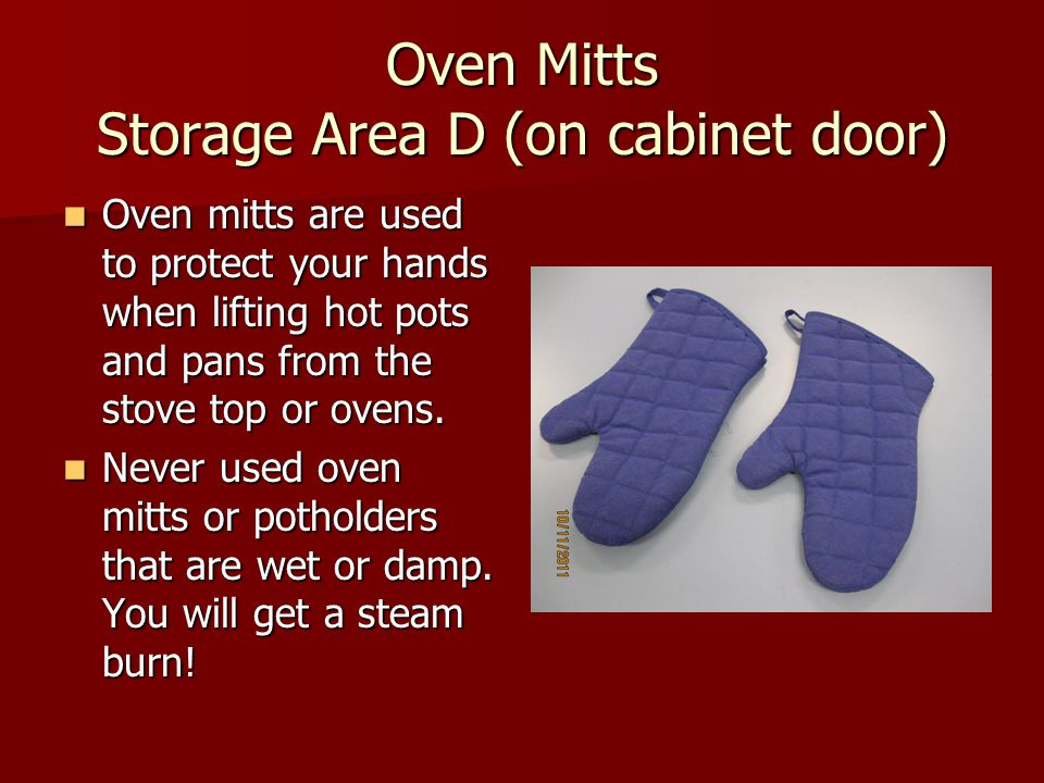 Oven Mitts Storage Area D (on cabinet door)