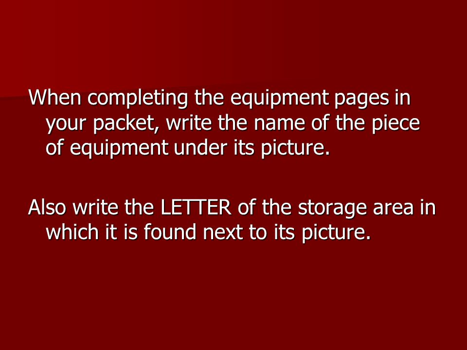 When completing the equipment pages in your packet, write the name of the piece of equipment under its picture.