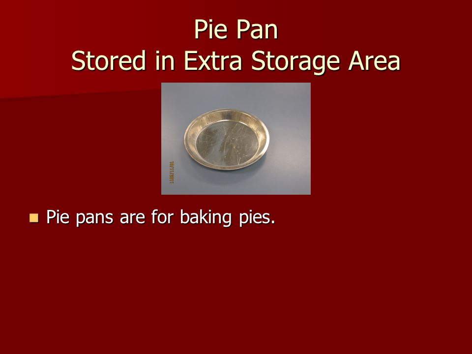 Pie Pan Stored in Extra Storage Area