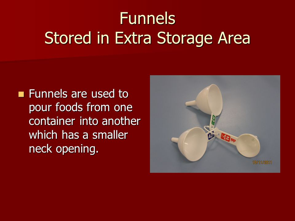 Funnels Stored in Extra Storage Area