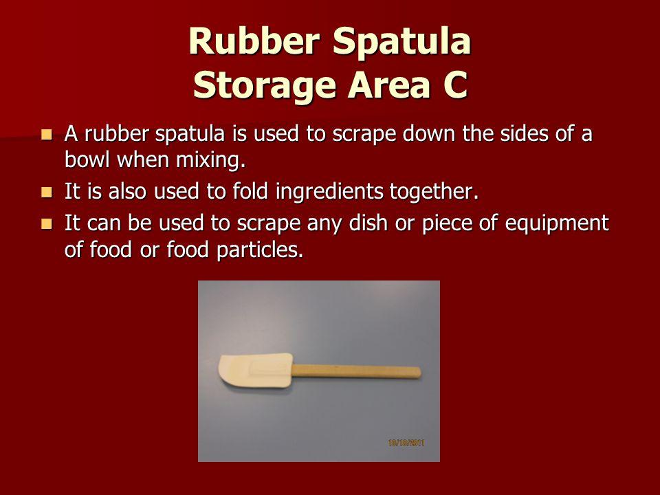 Rubber Spatula Storage Area C