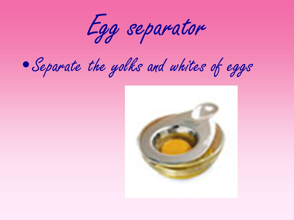 Egg separator Separate the yolks and whites of eggs