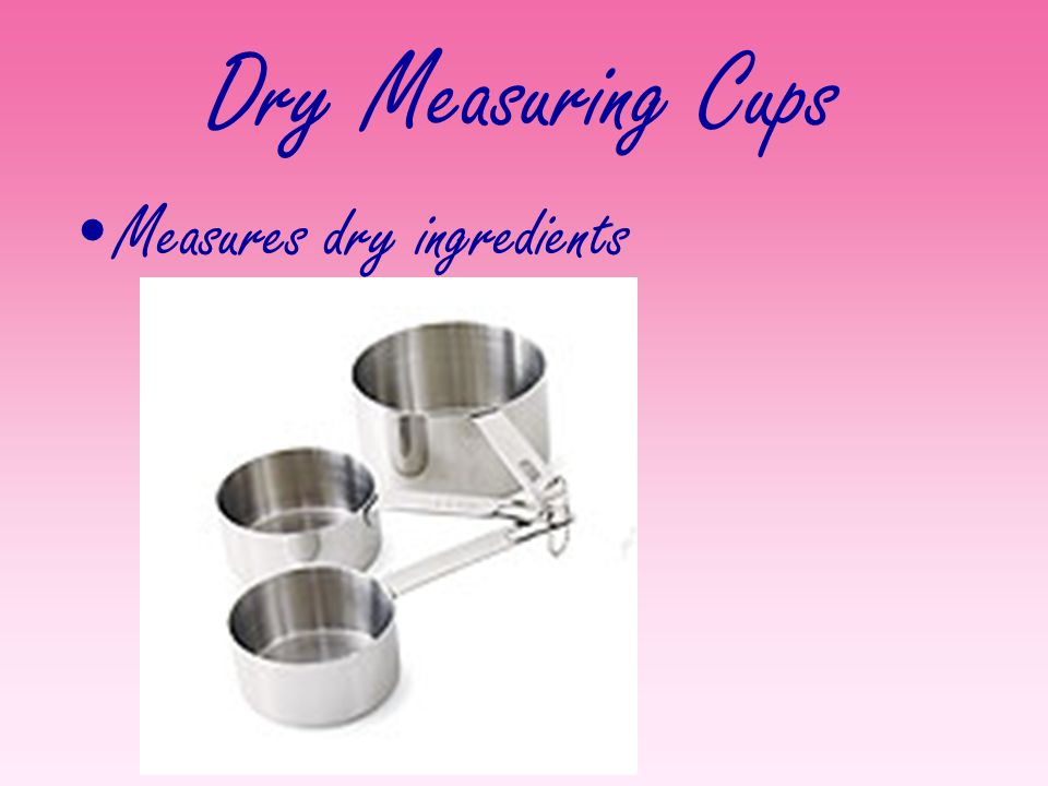Dry Measuring Cups Measures dry ingredients