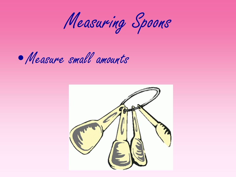 Measuring Spoons Measure small amounts