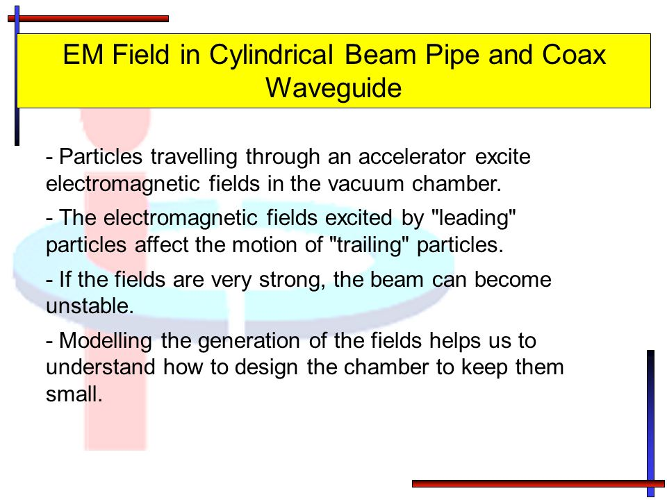 EM Field in Cylindrical Beam Pipe and Coax Waveguide