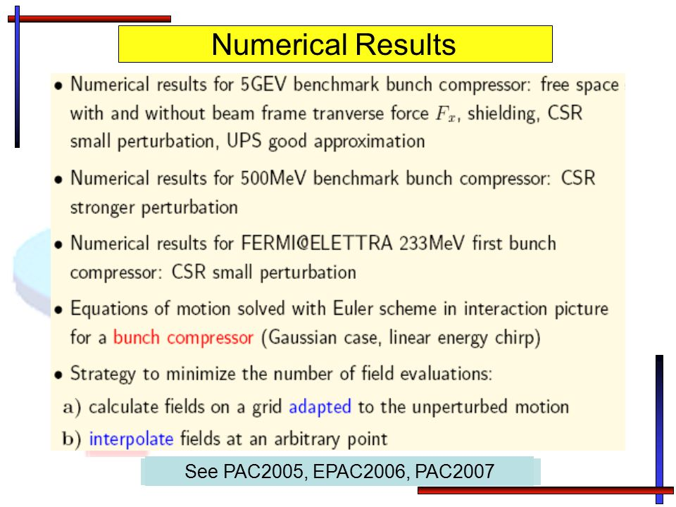 Numerical Results See PAC2005, EPAC2006, PAC2007