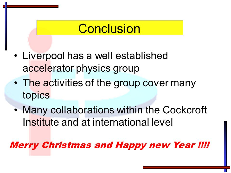 Conclusion Liverpool has a well established accelerator physics group