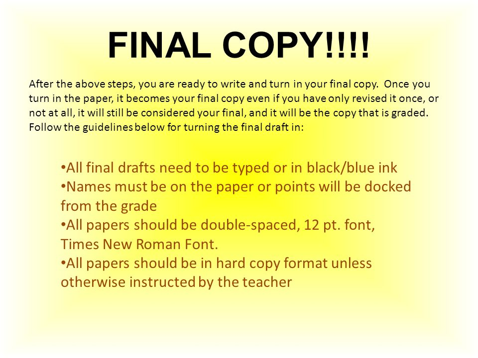 FINAL COPY!!!! All final drafts need to be typed or in black/blue ink