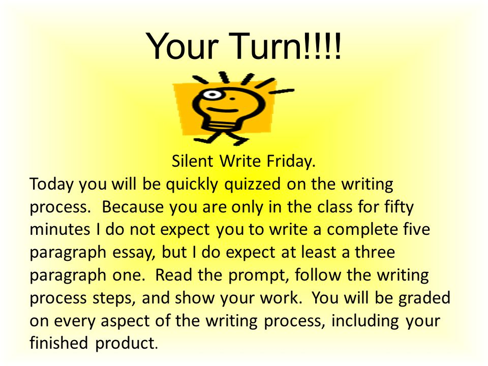 Your Turn!!!! Silent Write Friday.