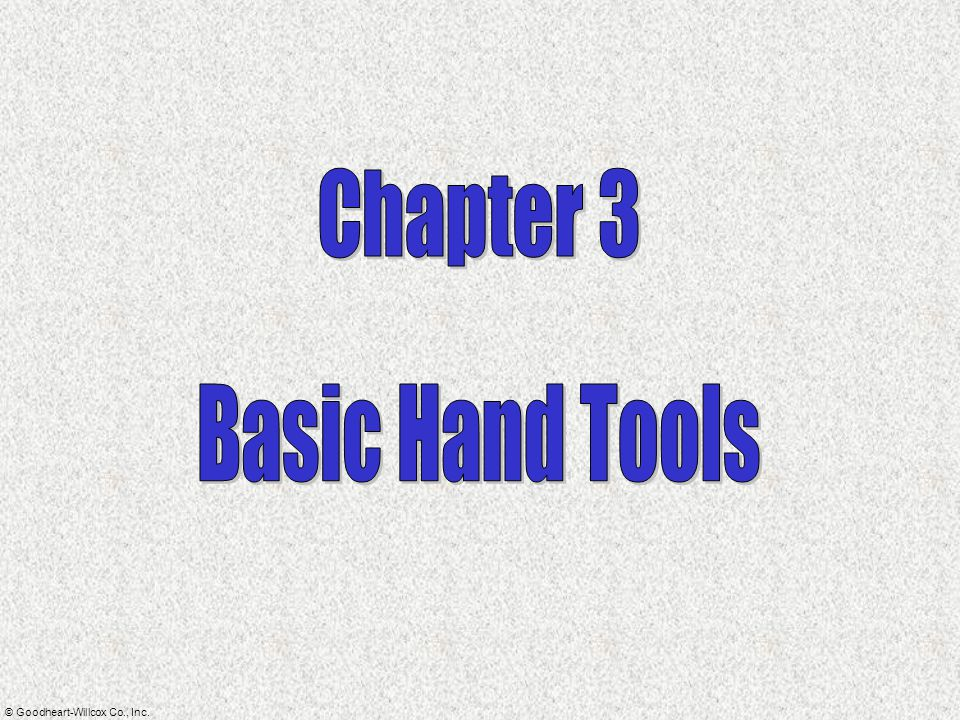 Chapter 3 Basic Hand Tools