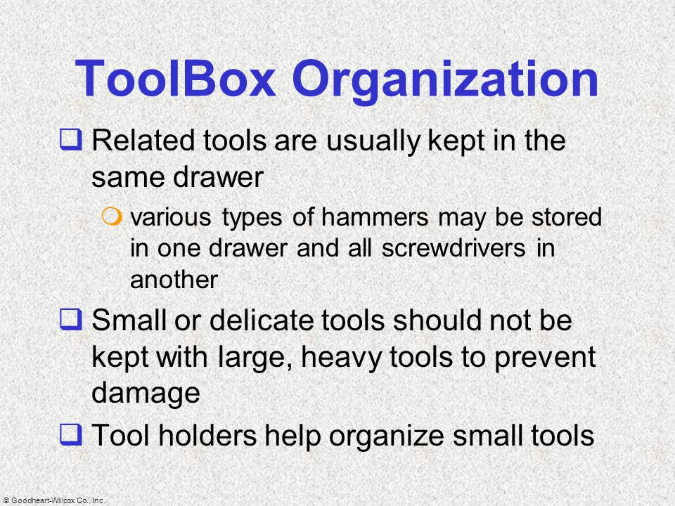 ToolBox Organization Related tools are usually kept in the same drawer