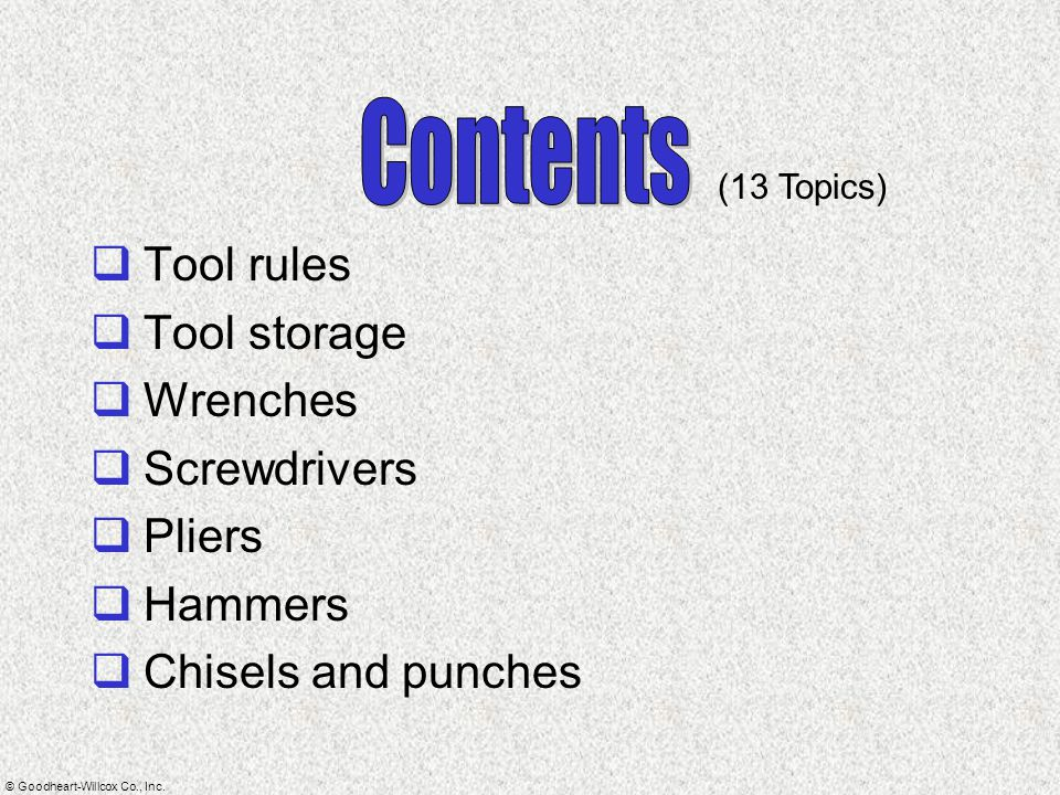 Contents Tool rules Tool storage Wrenches Screwdrivers Pliers Hammers