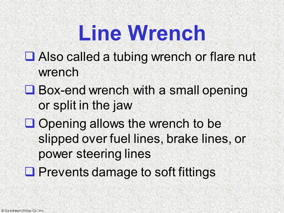 Line Wrench Also called a tubing wrench or flare nut wrench