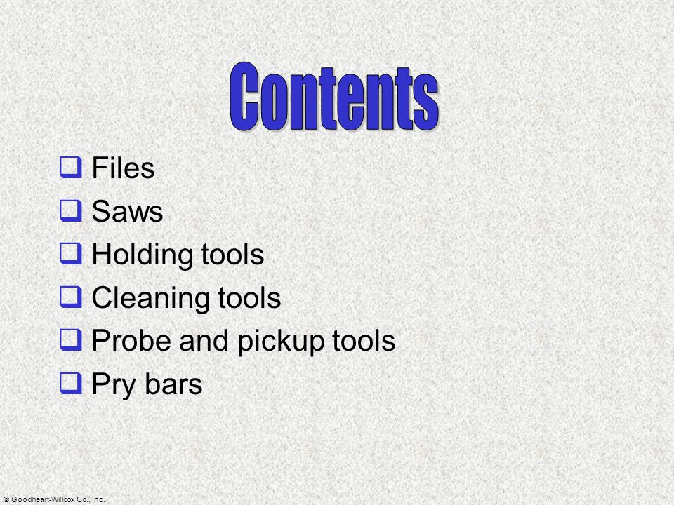 Contents Files Saws Holding tools Cleaning tools