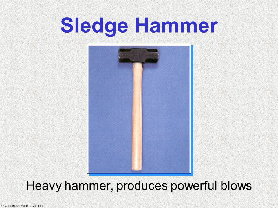 Heavy hammer, produces powerful blows