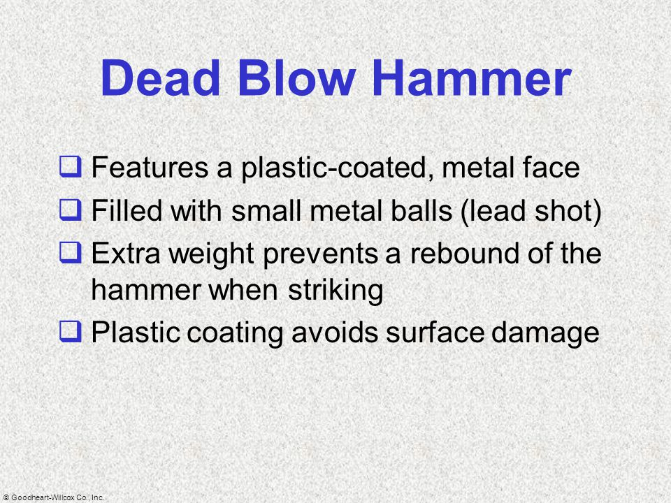 Dead Blow Hammer Features a plastic-coated, metal face