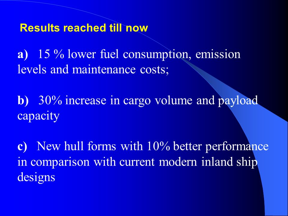 a) 15 % lower fuel consumption, emission levels and maintenance costs;