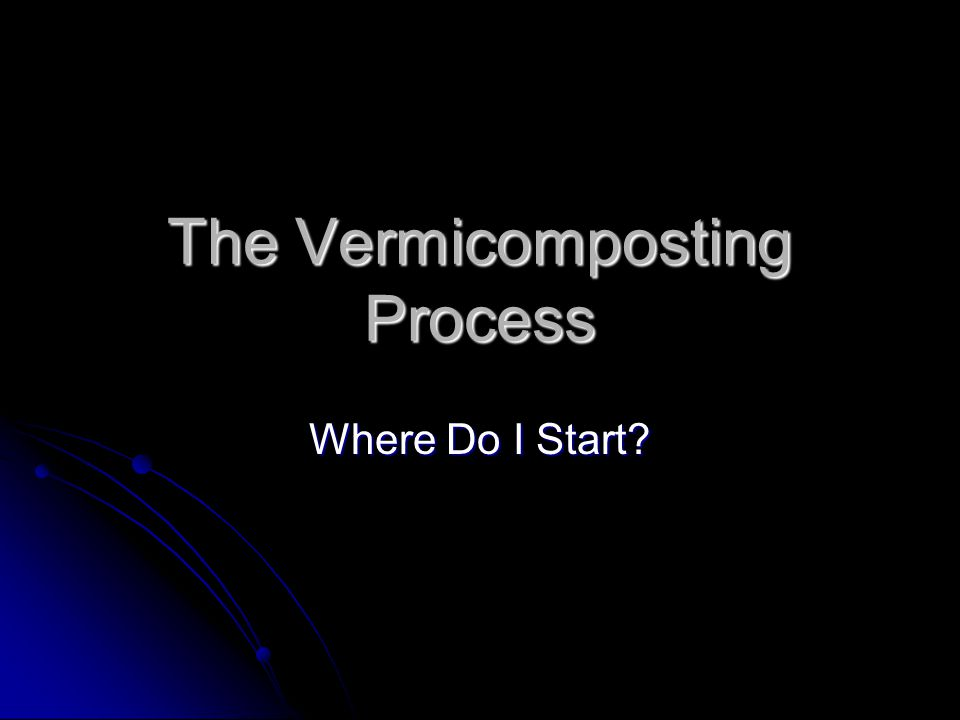 The Vermicomposting Process