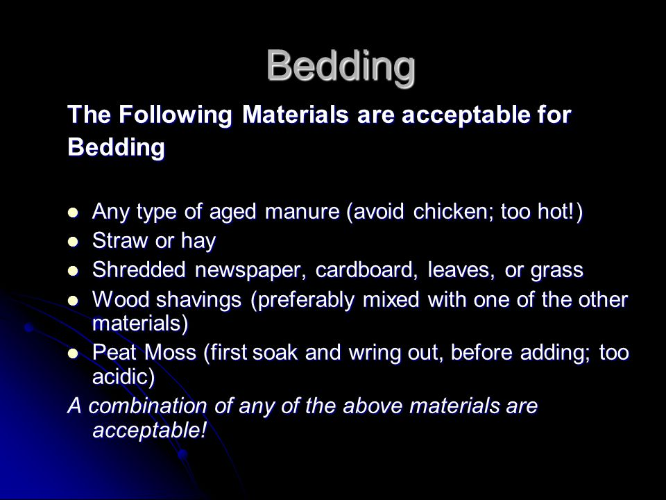 Bedding The Following Materials are acceptable for Bedding