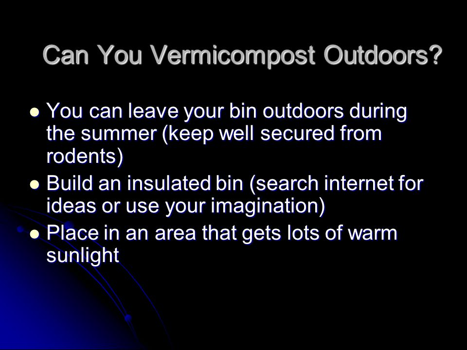 Can You Vermicompost Outdoors