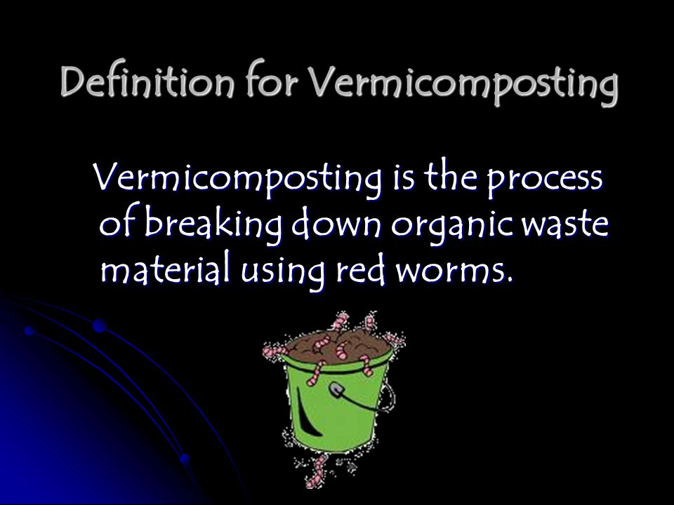 Definition for Vermicomposting