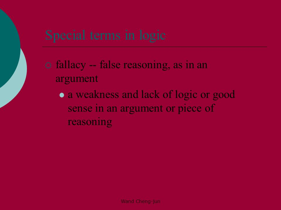 Special terms in logic fallacy -- false reasoning, as in an argument