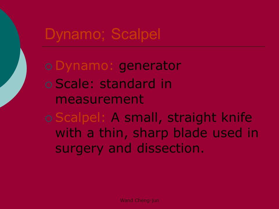 Dynamo; Scalpel Dynamo: generator Scale: standard in measurement