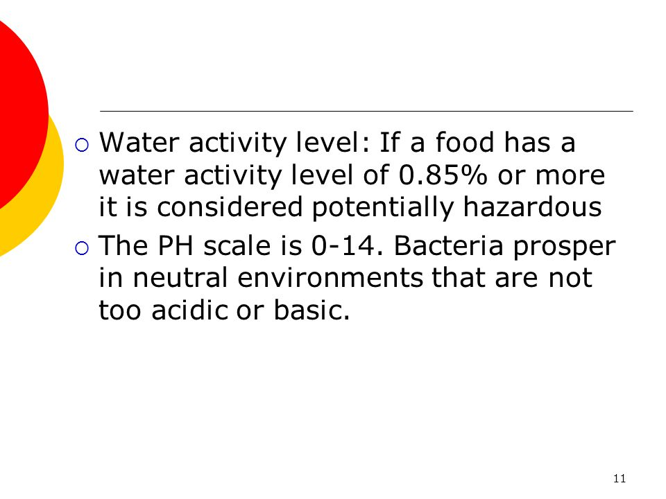 Water activity level: If a food has a water activity level of 0