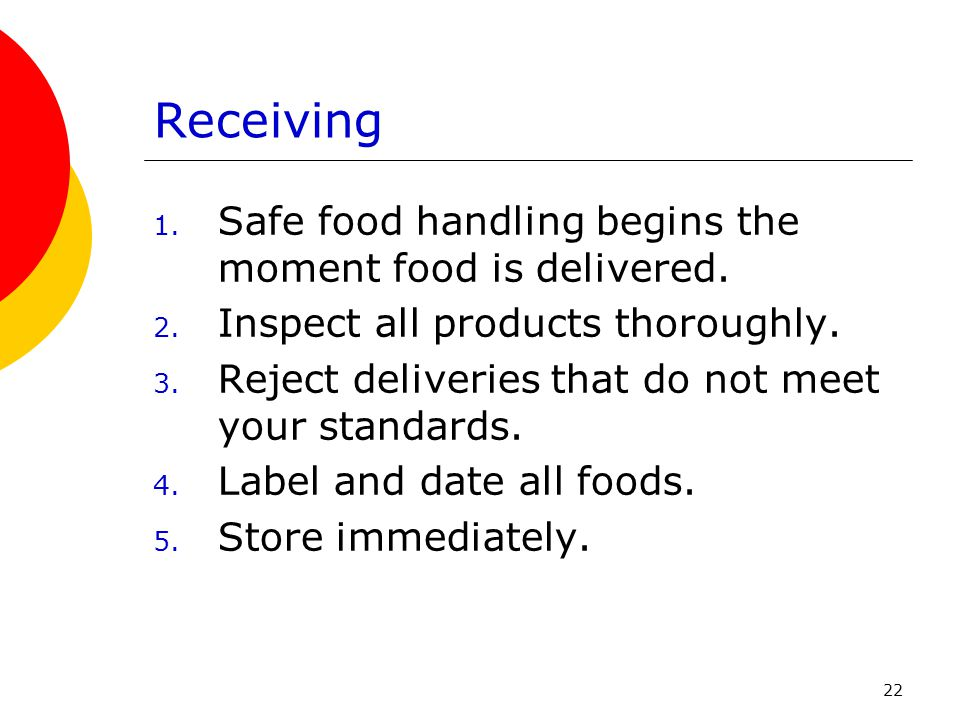Receiving Safe food handling begins the moment food is delivered.
