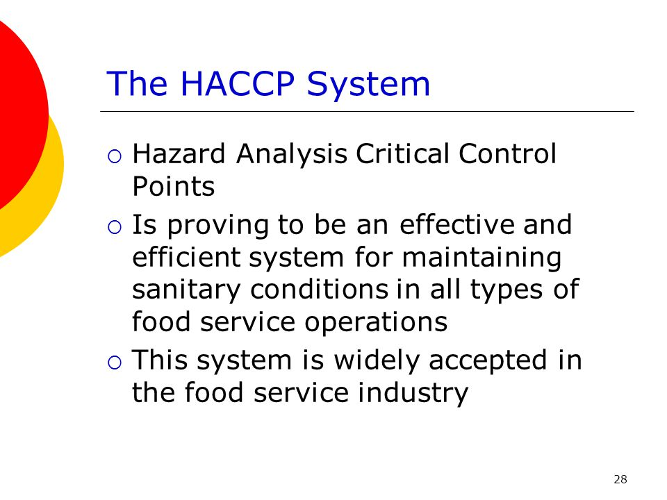 The HACCP System Hazard Analysis Critical Control Points